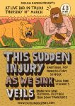 This Sudden Injury Gig Poster by Teagle