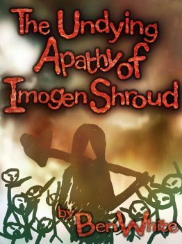 The Undying Apathy Of Imogen Stick by BJKWhite