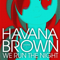 Havana Brown / Pitbull - We Run the Night (Vinyl) by AdrianImpalaMata