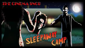 Cinema Snob Sleepaway Camp by ShaunTM