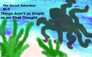 The Secret Saturdays  Ep4 Things Aren't as Simple by CrypticCharmander