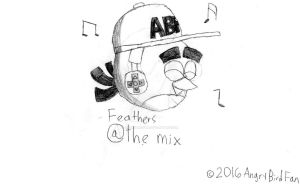 Feathers @ The Mix! by AngryBirdFan
