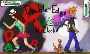 Double-Edge, a LeafGreen Nuzlocke - Chapter 11 by Arrowfoot