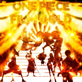 One Piece Film Gold by BaroqueWorks1