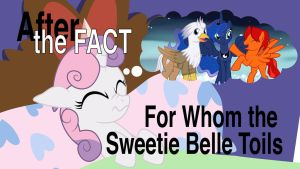 After the Fact: For Whom the Sweetie Belle Toils by MLP-Silver-Quill