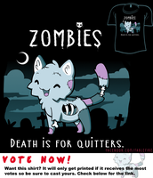 Woot Shirt - Death Is For Quitters by fablefire