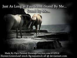 Stand By Me.. by Paco-Taco14