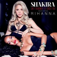 +Shakira Can't Remember To Forget You (Ft Rihanna) by SaviourHaunted