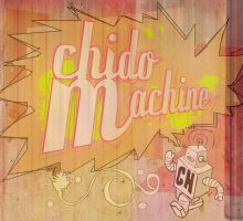 Chido-Machine by Changoritmo