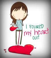 I Poured My Heart Out by Mayhem-Meenu
