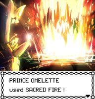 PRINCE OMELETTE used SACRED FIRE! by Porforever