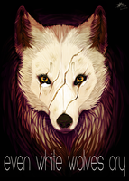 Even White Wolves Cry by Coalbones