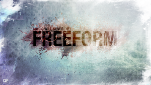 Freeform - Music will never die! - Wallpaper by deSess