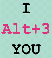 Alt+3 by Bitch-on-PMS