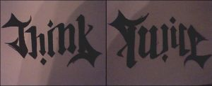 Think Twice Ambigram by lost-kidd