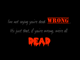 Dead Wrong by Lil-Treaty