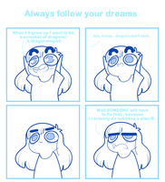 Always follow your dreams by SmokyJack