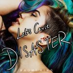 Let's Cause Disaster by threevoices