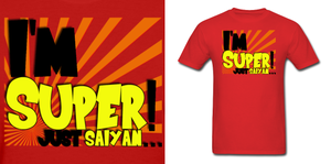DBZ Im Super Just Saiyan Shirt by Enlightenup23