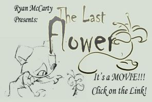 The Last Flower MOVIE by Didj