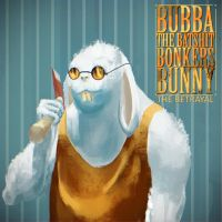Bubba the Batshit Bonkers Bunny - The Betrayal by FlyingApplesaucer