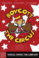 Boycott The Circus by mrcartoon182