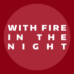 With Fire in the Night: Chapter 7 by Mystic-Cheetah