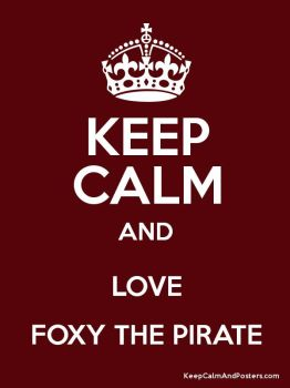 Keep clam and love Foxy by Eviecrabby