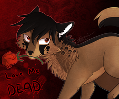 : Love Me DEAD : by Darkaiya