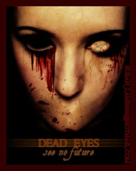 Dead Eyes See No Future by RustedSanity