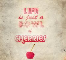 Life's a bowl of cherries by zer0nyx