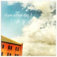 have a nice day :) by yumi71
