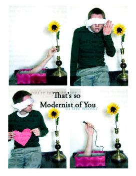 That's so Modernist of You by BigJimmyC