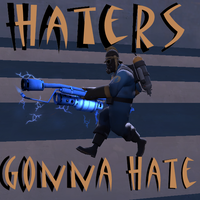 Haters Gonna Hate Pyros by letterw