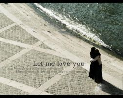 .let me love you by Maquita