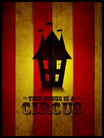 This House Is A Circus by soopernoodles
