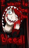 :OC: ~Heart Ripper~ I want to see you Bleed! by BurningBite