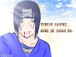 itachi's last words... by HeartlessPrincess1