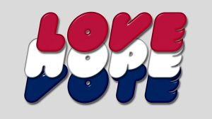 Love, Hope, Vote2 by th3thr1ll3r