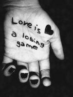 Love is a losing game by thedaydreaminggirl