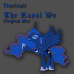 The Royal We Original Mix by Thorinair