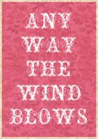 ANY WAY THE WIND BLOWS by Neon-Light-Cortege