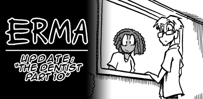 Erma Update- The Dentist Part 10 by BJSinc