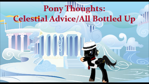 Pony Thoughts: Celestial Advice/All Bottled Up by Blackbird2