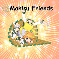Makisu Friends cover by TerraGamerX