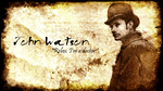 John Watson Wallpaper by checkers007