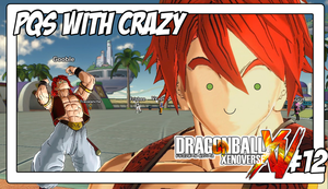 DBXenoverse #12 PQs With Crazy by Vendus