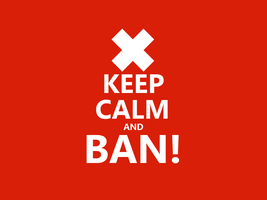 Keep Calm #052 - And BAN! by HundredMelanie
