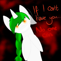 If I Cant Have You...No One Can. by LastbutnotAlise