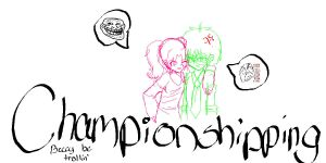 OoC:: HAVE CHAMPIONSHIPPING :: by InsectMaster-Haga